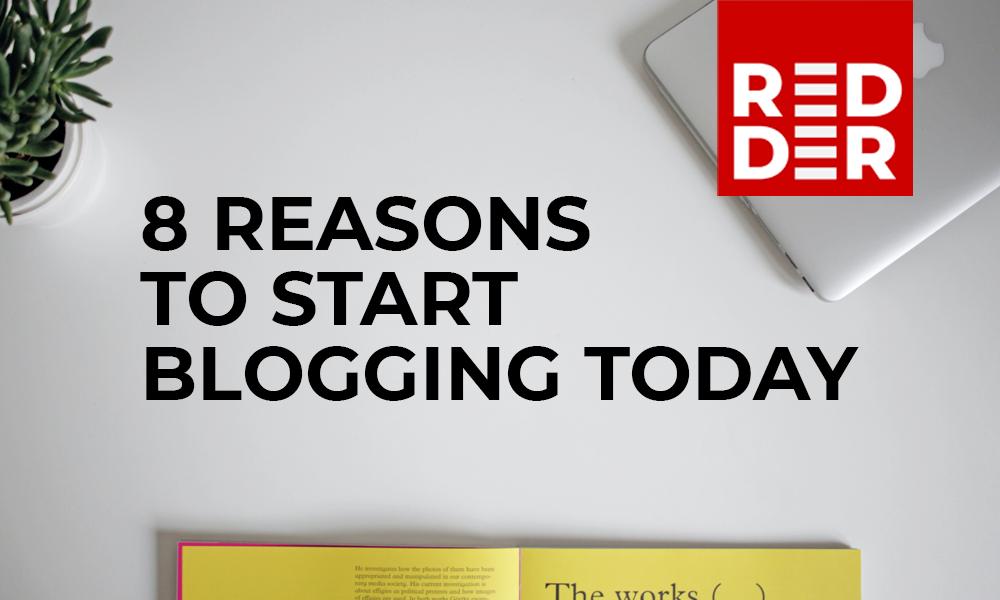 Eight reasons to start blogging by Redder Ltd